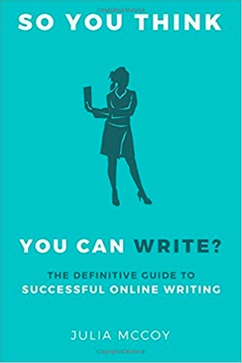 So You Think You Can Write?: The Definitive Guide to Successful Online Writing cover